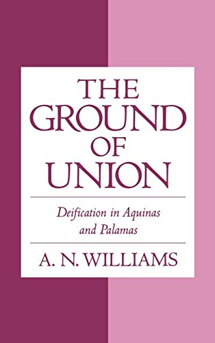 9780195124361: The Ground of Union: Deification in Aquinas and Palamas