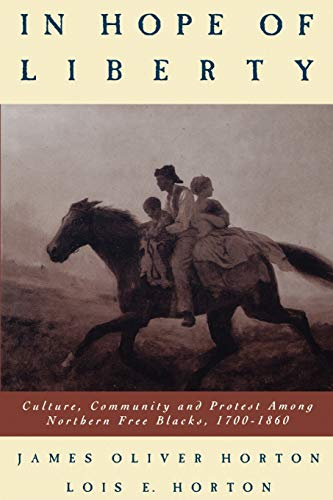 9780195124651: In Hope of Liberty: Culture, Community and Protest among Northern Free Blacks, 1700-1860
