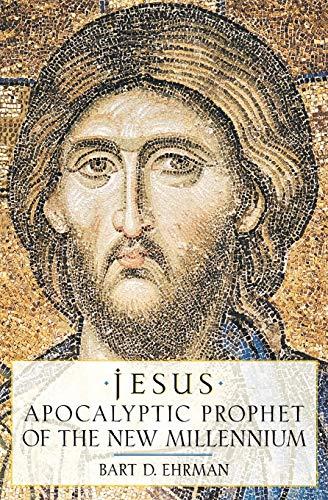 9780195124743: Jesus: Apocalyptic Prophet of the New Millennium