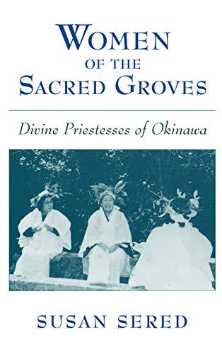 9780195124866: Women of the Sacred Groves: Divine Priestesses of Okinawa
