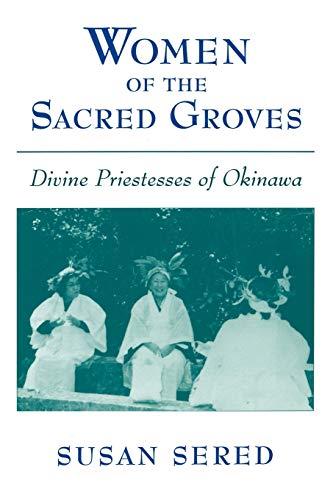 9780195124873: Women of the Sacred Groves: Divine Priestesses of Okinawa