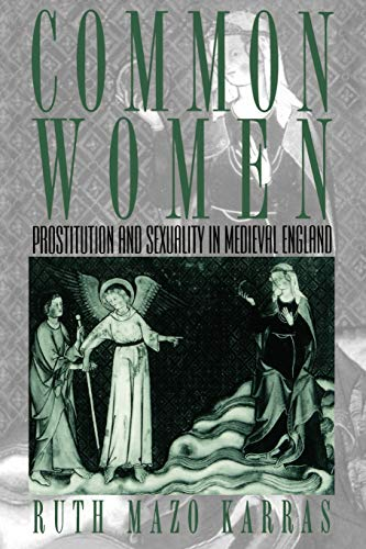 9780195124989: Common Women: Prostitution and Sexuality in Medieval England (Studies in the History of Sexuality)
