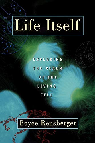 Life Itself: Exploring the Realm of the Living Cell