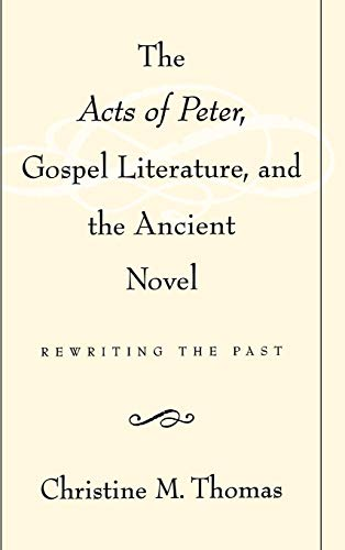 9780195125078: The Acts of Peter, Gospel Literature, and the Ancient Novel: Rewriting the Past