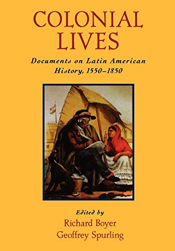 9780195125122: Colonial Lives: Documents on Latin American History, 1550-1850