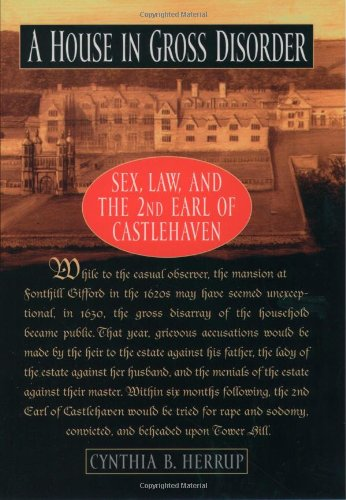 9780195125184: A House in Gross Disorder: Sex, Law, and the 2nd Earl of Castlehaven