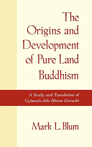 9780195125245: The Origins and Development of Pure Land Buddhism: A Study and Translation of Gyonen's Jodo Homon Genrusho
