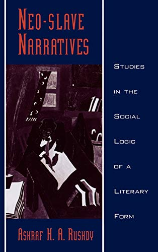 9780195125337: Neo-slave Narratives: Studies in the Social Logic of a Literary Form (Race and American Culture)