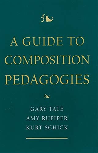 9780195125368: A Guide to Composition Pedagogies