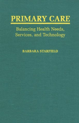 9780195125429: Primary Care: Balancing Health Needs, Services, and Technology