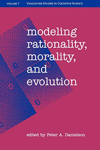 9780195125504: Modeling Rationality, Morality, and Evolution (Vancouver Studies in Cognitive Science)