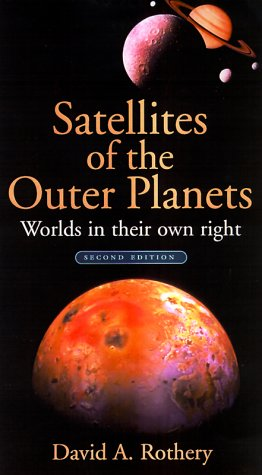 9780195125559: Satellites of the Outer Planets: Worlds in Their Own Right