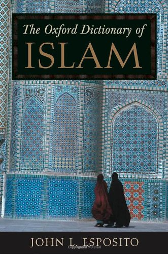 9780195125580: The Oxford Dictionary of Islam