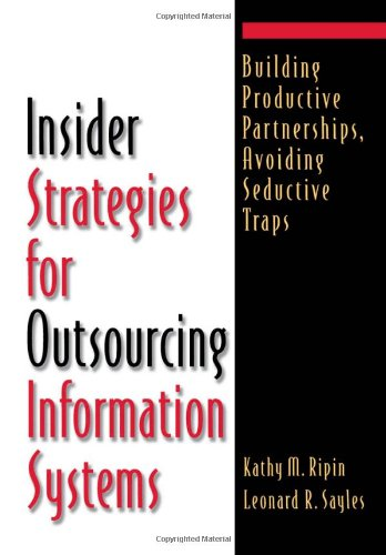 Insider Strategies for Outsourcing Information Systems: Building: Kathy M. Ripin,