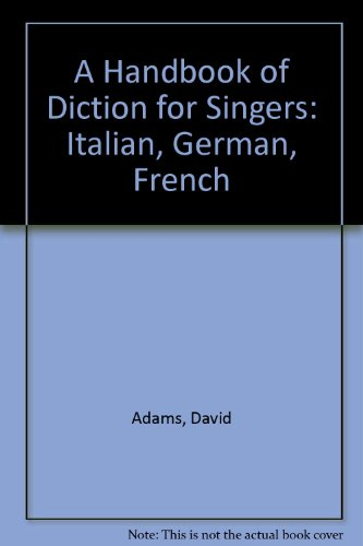9780195125672: A Handbook of Diction for Singers: Italian, German, French