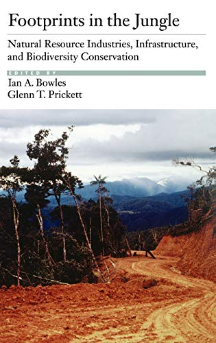 9780195125788: Footprints in the Jungle: Natural Resource Industries, Infrastructure, and Biodiversity Conservation