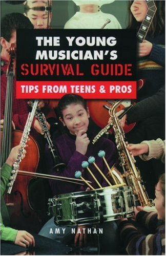 9780195126129: The Young Musician's Survival Guide: Tips from Teens & Pros