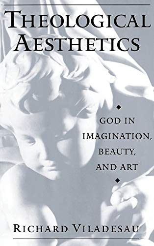 9780195126228: Theological Aesthetics: God in Imagination, Beauty, and Art