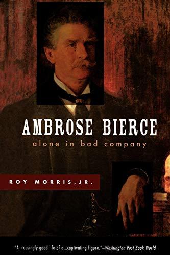 9780195126280: Ambrose Bierce: Alone in Bad Company
