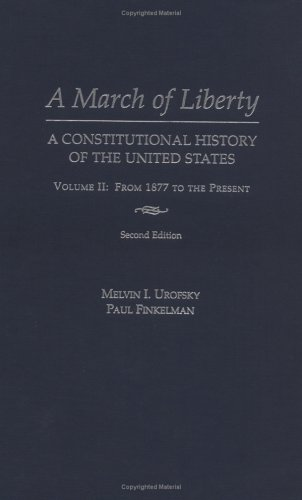 9780195126365: A March of Liberty: A Constitutional History of the United States Volume II: From 1877 to the Present