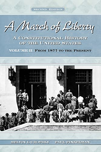 9780195126372: A March of Liberty: A Constitutional History of the United States Volume II: From 1877 to the Present