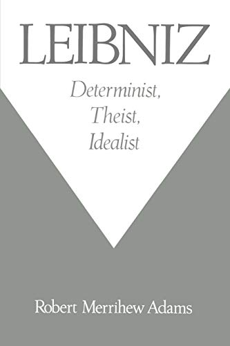 9780195126495: Leibniz: Determinist, Theist, Idealist