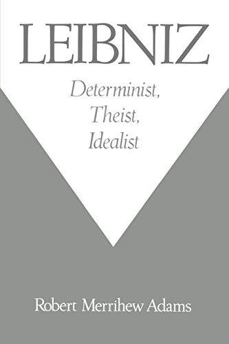 9780195126495: Leibniz: Determinist, Theist, Idealist
