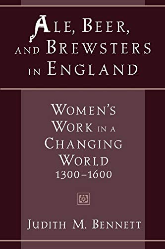 9780195126501: Ale, Beer, and Brewsters in England: Women's Work in a Changing World