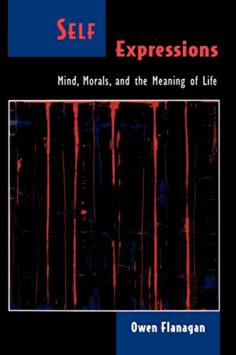 9780195126525: Self Expressions: Mind, Morals, and the Meaning of Life (Philosophy of Mind)