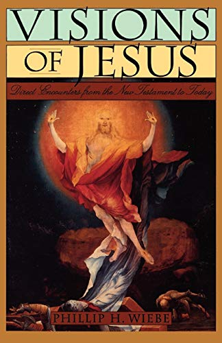 9780195126693: Visions of Jesus: Direct Encounters from the New Testament to Today