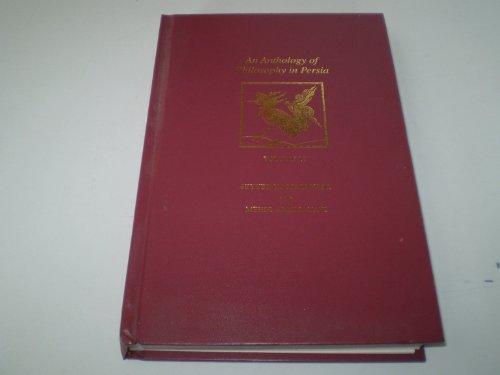 An Anthology of Philosophy in Persia, Volume II: Nasr, Seyyed Hossein; Aminrazavi, Mehdi