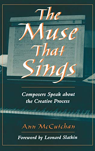 9780195127072: The Muse That Sings: Composers Speak about the Creative Process