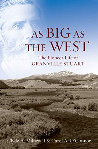 9780195127096: As Big as the West: The Pioneer Life of Granville Stuart