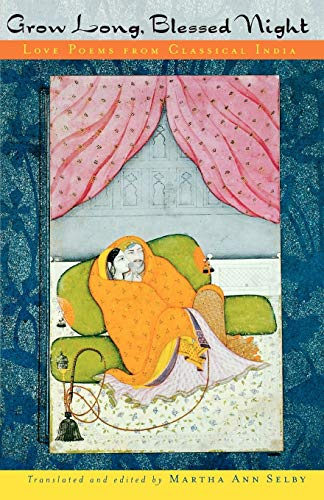 9780195127348: Grow Long, Blessed Night: Love Poems from Classical India