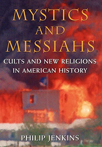9780195127447: Mystics and Messiahs: Cults and New Religions in American History