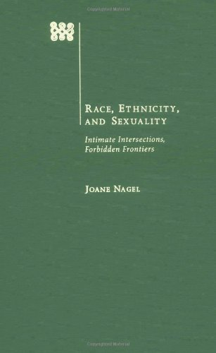 9780195127461: Race, Ethnicity, and Sexuality: Intimate Intersections, Forbidden Frontiers