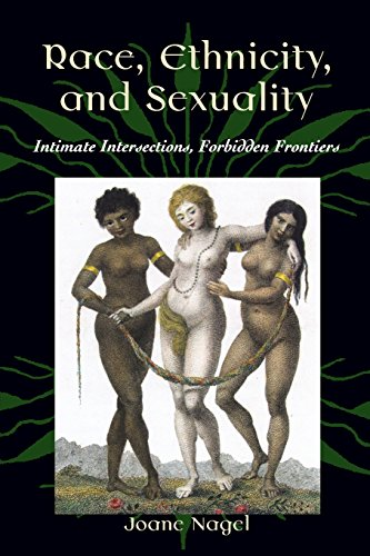 9780195127478: Race, Ethnicity, and Sexuality: Intimate Intersections, Forbidden Frontiers