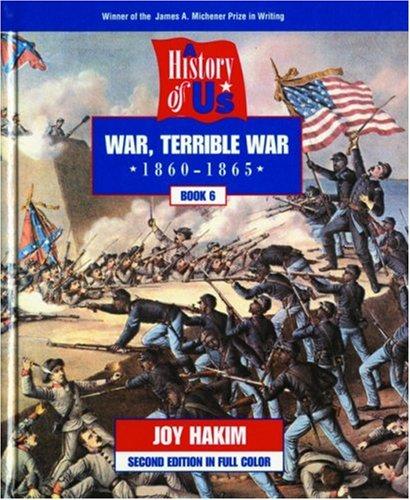 A History of US: Book 6: War,: Joy Hakim