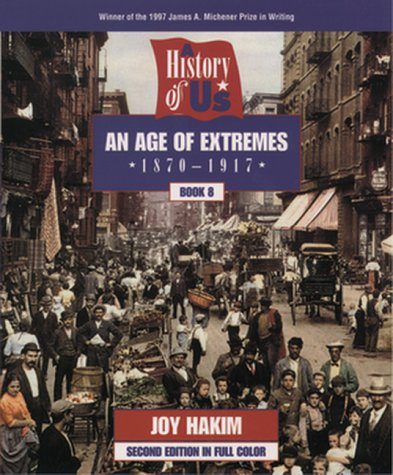 9780195127652: A History of US: Book 8: An Age of Extremes (1870-1917)