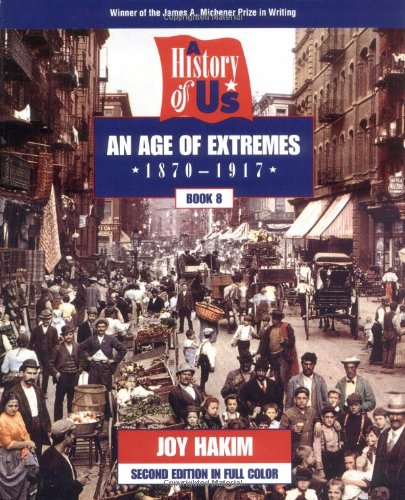 9780195127669: A History of US: Book 8: An Age of Extremes (1870-1917)