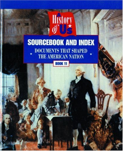 9780195127713: A History of US: Book 11: Sourcebook and Index: Documents that Shaped the American Nation