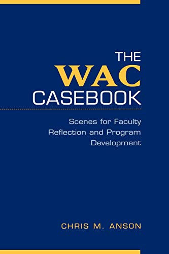 9780195127751: The WAC Casebook: Scenes for Faculty Reflection and Program Development
