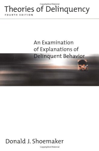 9780195127768: Theories of Delinquency: An Examination of Explanations of Delinquent Behavior