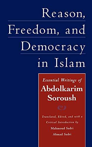 Reason, Freedom, and Democracy in Islam: Essential: Abdolkarim Soroush; Translator-Mahmoud