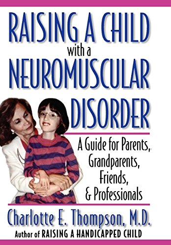9780195128437: Raising a Child with a Neuromuscular Disorder: A Guide for Parents, Grandparents, Friends, and Professionals