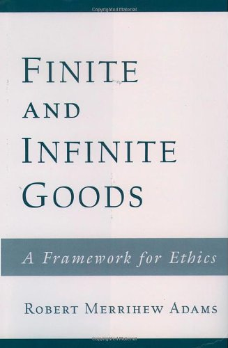 9780195128482: Finite and Infinite Goods: A Framework for Ethics