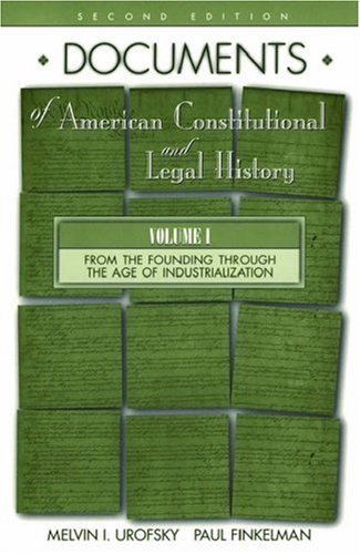 9780195128703: Documents of American Constitutional and Legal History: Volume I: From the Founding Through the Age of Industrialization: From the Founding Through ... of American Constitutional & Legal History)