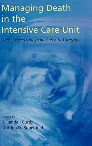 9780195128819: Managing Death in the Intensive Care Unit: The Transition from Cure to Comfort