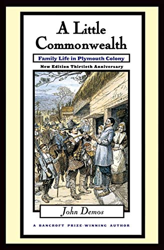 9780195128901: A Little Commonwealth: Family Life in Plymouth Colony