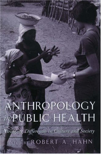 9780195129021: Anthropology in Public Health: Bridging Differences in Culture and Society